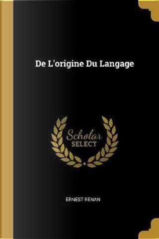 de l'Origine Du Langage by Ernest Renan