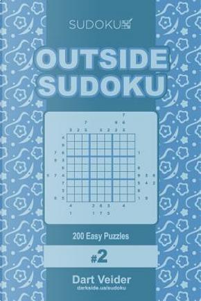 Outside Sudoku - 200 Easy Puzzles 9 X 9 by Dart Veider