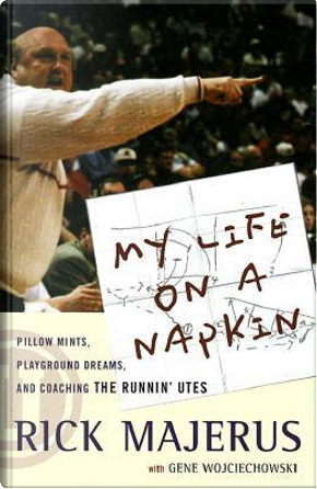 My Life on a Napkin by Rick Majerus