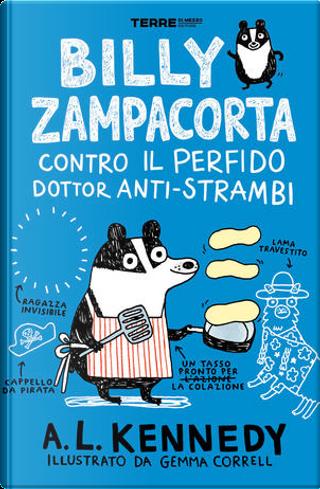 Billy Zampacorta contro il perfido dottor anti-strambi by A. L. Kennedy