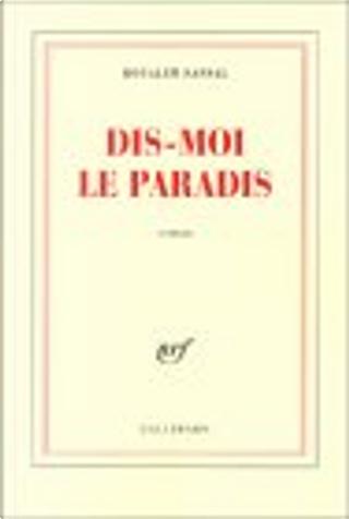 Dis-moi le paradis by Boualem Sansal