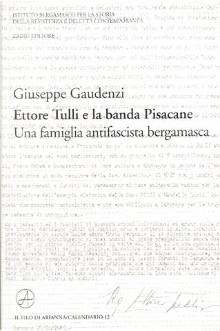 Ettore Tulli e la banda Pisacane by Giuseppe Gaudenzi