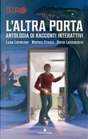 L'altra porta by Dario Leccacorvi, Luca Lorenzon, Matteo Cresci