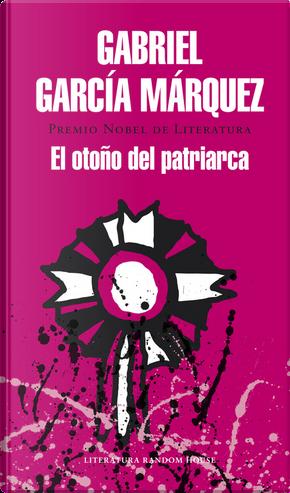 El otoño del patriarca by Gabriel Garcia Marquez