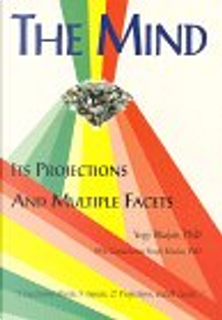 THE MIND - ITS PROJECTIONS AND MULTIPLE FACETS by Yogi Bhajan