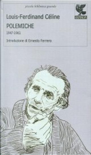 Polemiche by Louis-Ferdinand Céline