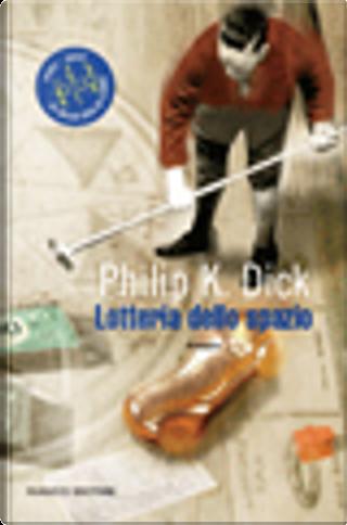 Lotteria dello spazio by Philip K. Dick
