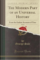 The Modern Part of an Universal History, Vol. 41 by George Sale