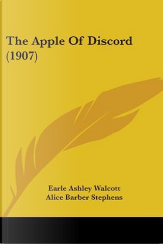 The Apple Of Discord by Earle Ashley Walcott