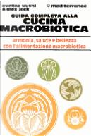 Guida completa alla cucina macrobiotica by Alex Jack, Aveline Kushi
