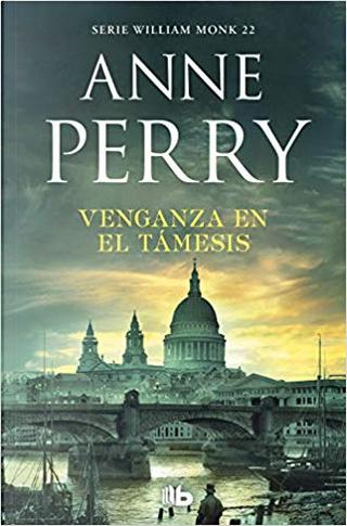 Venganza en el Támesis by Anne Perry