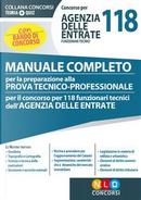 Concorso per 118 funzionari tecnici Agenzia delle Entrate. Manuale completo per la preparazione alla prova tecnico-professionale. Con software di simulazione by Aa Vv