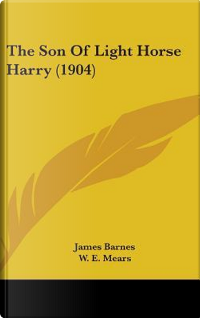 The Son of Light Horse Harry (1904) by James Barnes