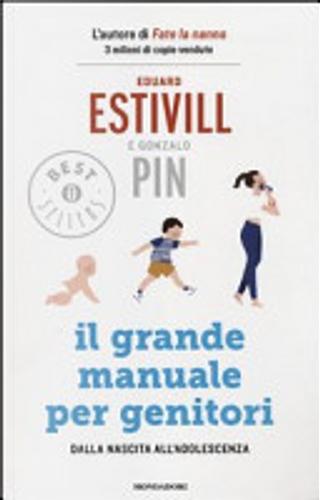 Il grande manuale per genitori. Dalla nascita all'adolescenza by Eduard Estivill