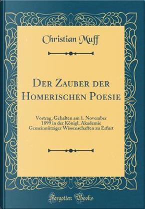 Der Zauber der Homerischen Poesie by Christian Muff