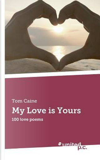 My Love is Yours by Tom Caine