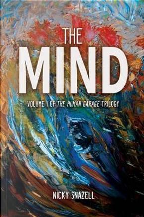 The Mind by Nicky J Snazell