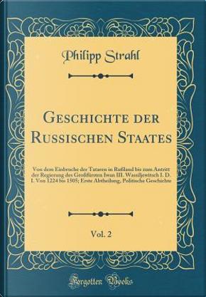 Geschichte der Russischen Staates, Vol. 2 by Philipp Strahl