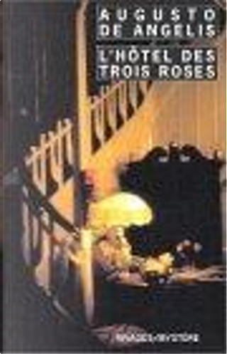 L'Hôtel des trois roses by Augusto de Angelis, Danièle Valin