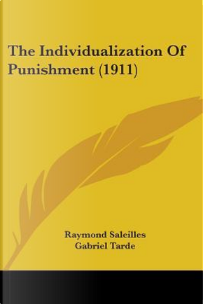 The Individualization Of Punishment by Raymond Saleilles