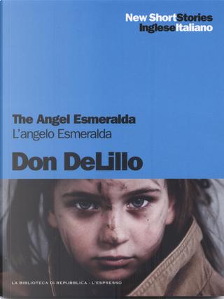 The angel Esmeralda / L'angelo Esmeralda by Don DeLillo