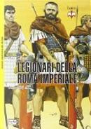 Legionari della Roma imperiale by Ross Cowan