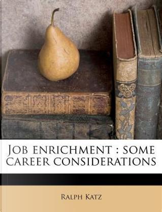Job Enrichment by Professor of Management Ralph Katz