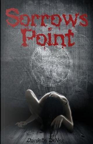 Sorrow's Point by Danielle Devor