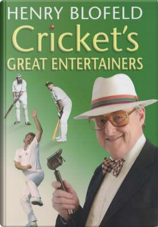 Cricket's Great Entertainers by Henry Blofeld