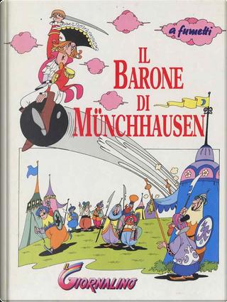 Il barone di Münchhausen by Lina Ferrarini, Rudolf Erich Raspe, Tiziano Sclavi