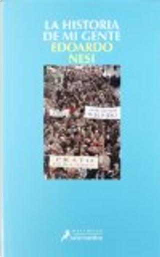 La historia de mi gente by Edoardo Nesi