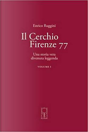 Il Cerchio Firenze 77 - Vol. 1 by Enrico Ruggini