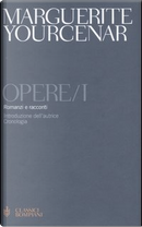 Opere - vol. 1 by Marguerite Yourcenar