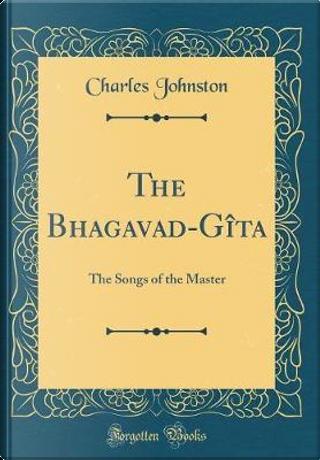 The Bhagavad-Gîta by Charles Johnston