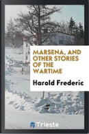 Marsena, and other stories of the wartime by Harold Frederic