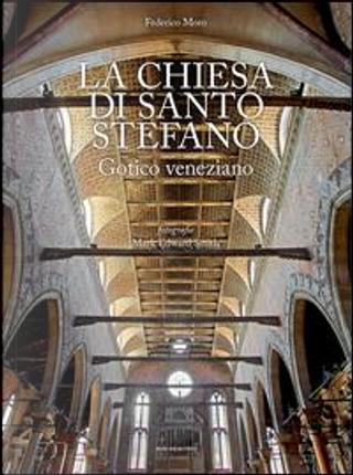 La chiesa di Santo Stefano. Gotico veneziano. Ediz. illustrata by Federico Moro