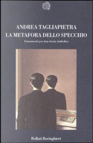 La metafora dello specchio by Andrea Tagliapietra