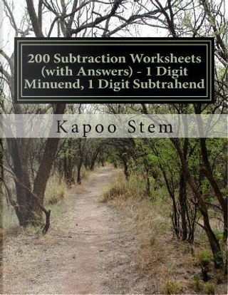 200 Subtraction Worksheets With Answers, 1 Digit Minuend, 1 Digit Subtrahend by Kapoo Stem
