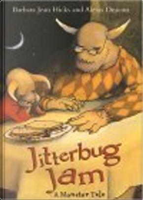 Jitterbug Jam by Alexis Deacon, Barbara Jean Hicks