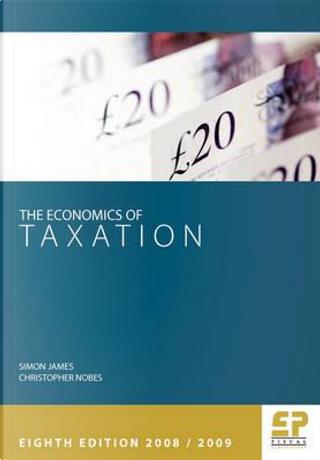 Economics of Taxation by Simon James