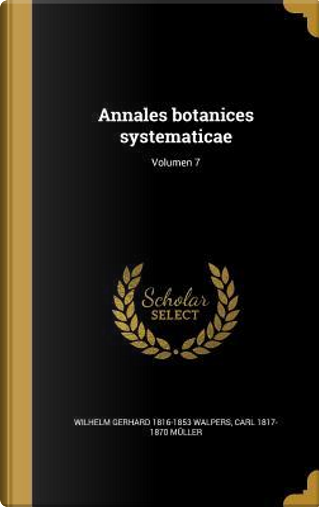LAT-ANNALES BOTANICES SYSTEMAT by Wilhelm Gerhard 1816-1853 Walpers