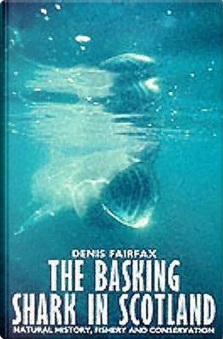 The Basking Shark in Scotland by Denis Fairfax