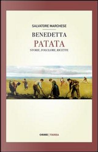Benedetta patata. Storia, folclore, ricette by Salvatore Marchese