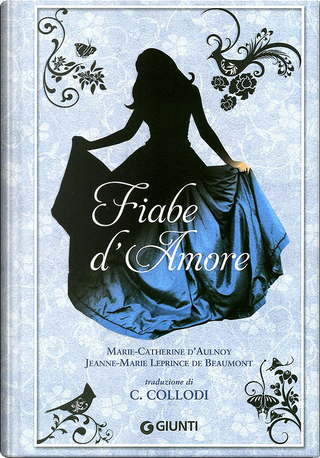 Fiabe d'amore by Marie-Catherine D'Aulnoy, Jeanne-Marie Leprince De Beaumont