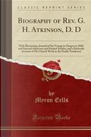 Biography of Rev. G. H. Atkinson, D. D by Myron Eells