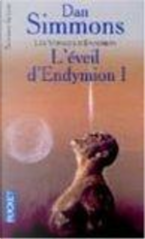 L'Eveil d'Endymion, tome 1 by Dan Simmons