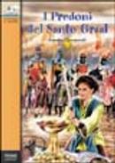 I predoni del Santo Graal by Renato Giovannoli