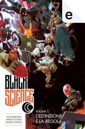 Black Science vol. 7 by Rick Remender