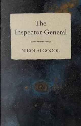 The Inspector-General by Nikolai Gogol
