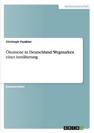 Ökumene in Deutschland by Christoph Pazdzior